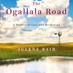 The Ogallala Road : A Memoir of Love and Reckoning