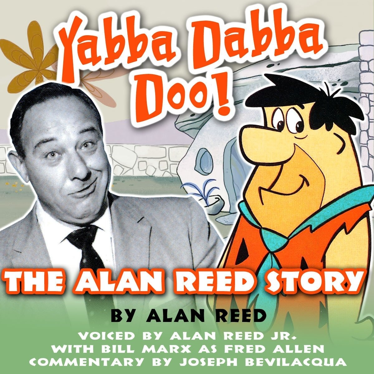 "Alan Reed Jr. Remembers ""The Flintstones"" at 55"
